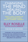Changing the Mind, Healing the Body - Book Cover